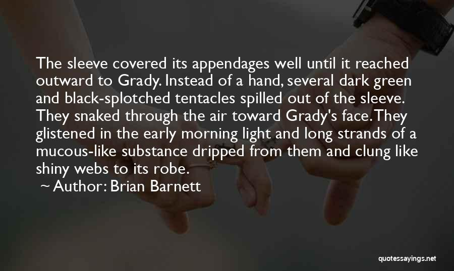 Tentacles Quotes By Brian Barnett