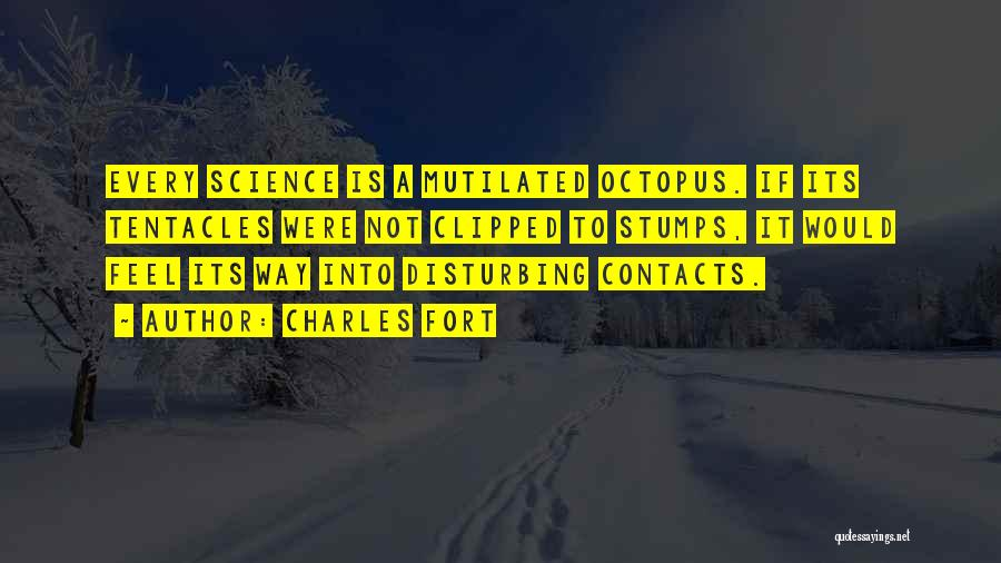 Tentacles Quotes By Charles Fort