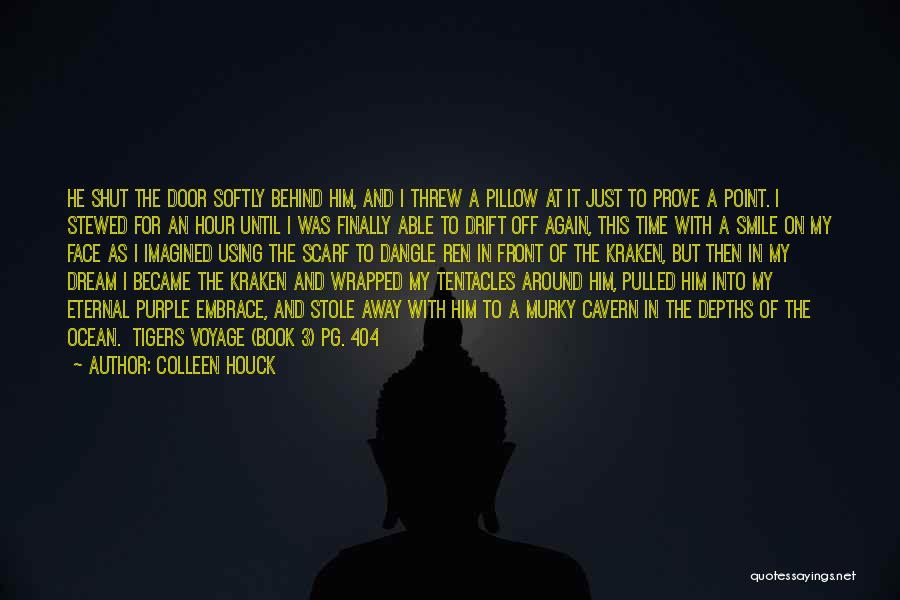 Tentacles Quotes By Colleen Houck