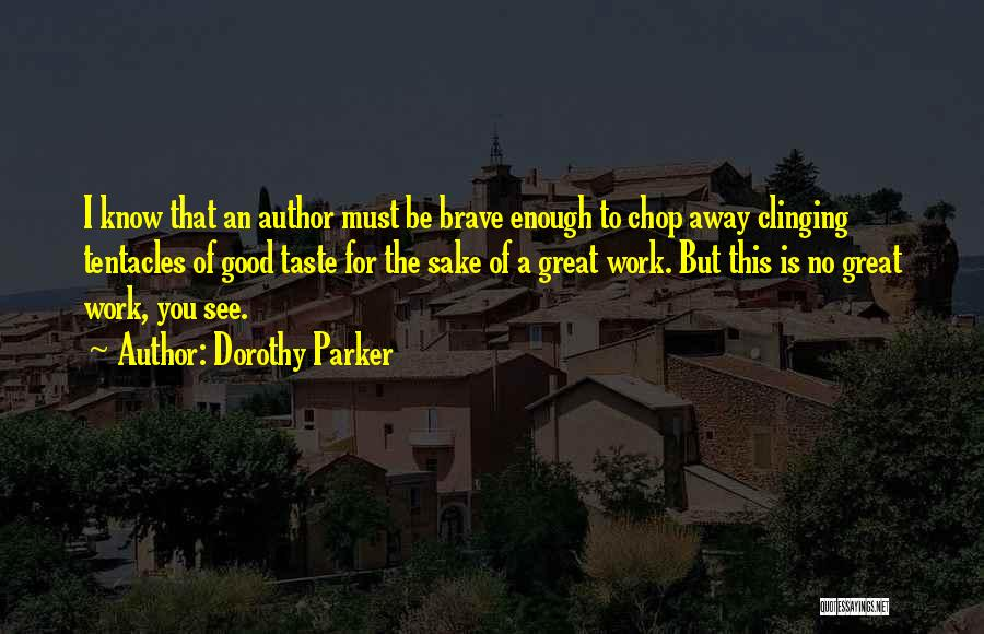 Tentacles Quotes By Dorothy Parker