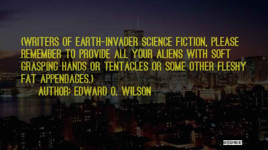 Tentacles Quotes By Edward O. Wilson
