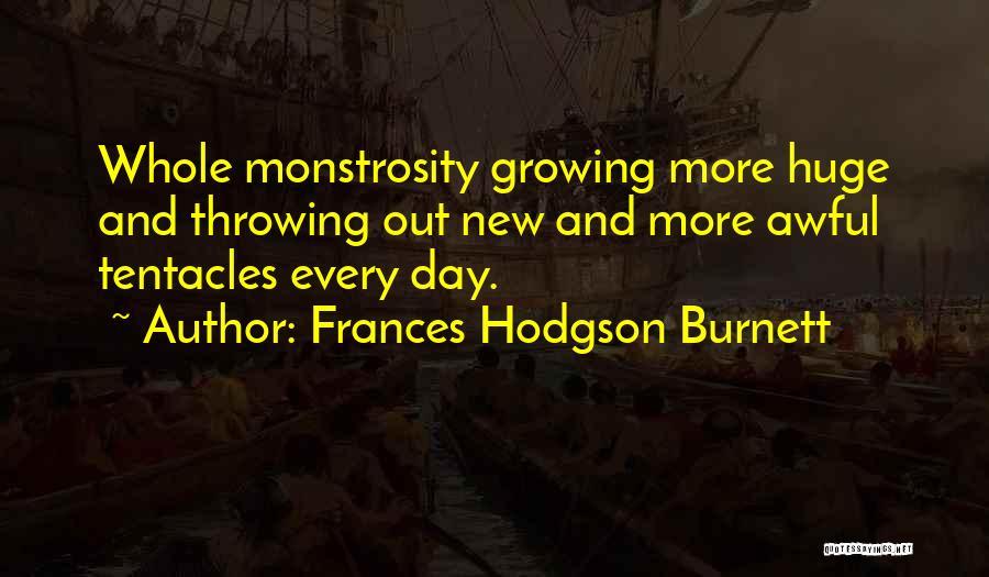 Tentacles Quotes By Frances Hodgson Burnett