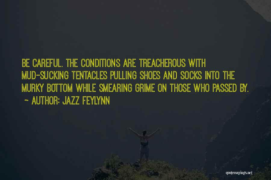 Tentacles Quotes By Jazz Feylynn
