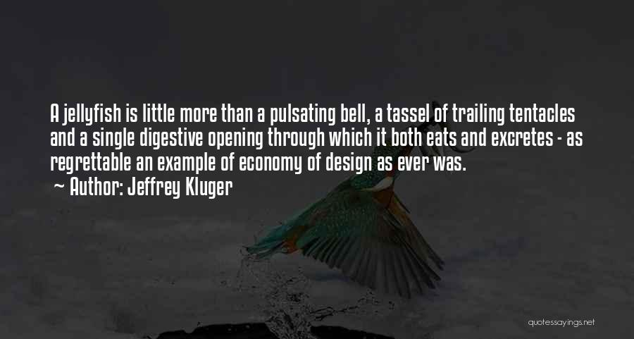Tentacles Quotes By Jeffrey Kluger
