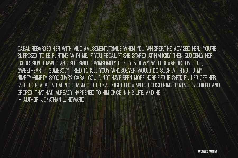 Tentacles Quotes By Jonathan L. Howard