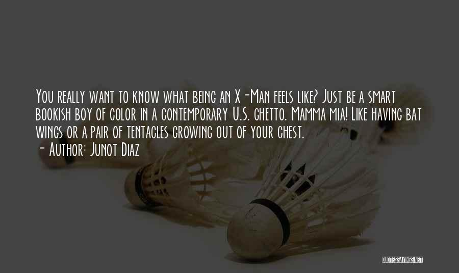 Tentacles Quotes By Junot Diaz