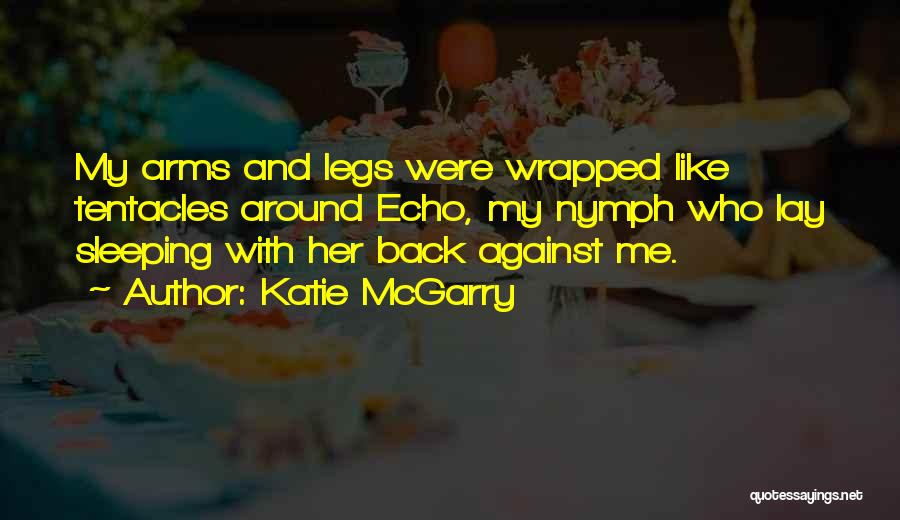 Tentacles Quotes By Katie McGarry