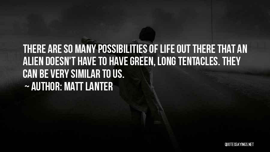 Tentacles Quotes By Matt Lanter