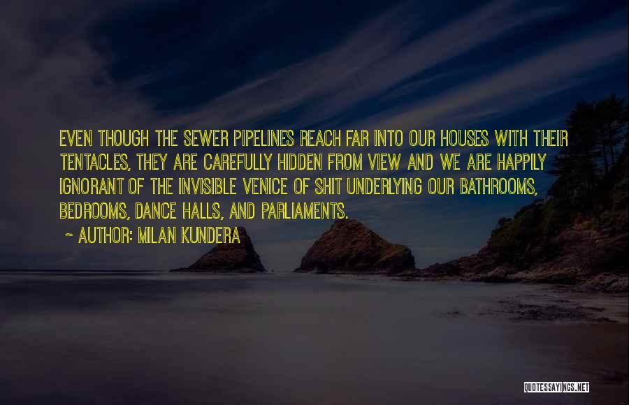 Tentacles Quotes By Milan Kundera