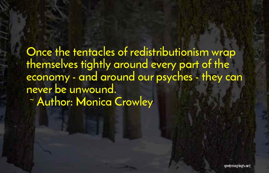 Tentacles Quotes By Monica Crowley