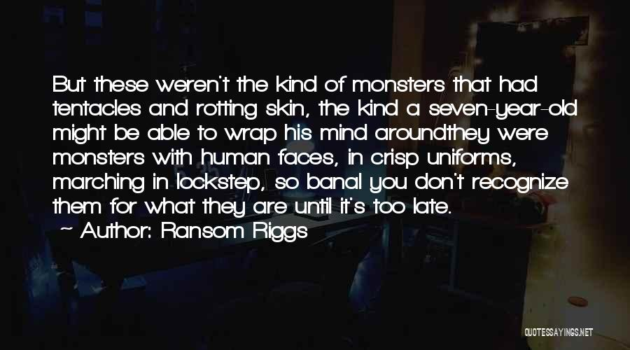 Tentacles Quotes By Ransom Riggs