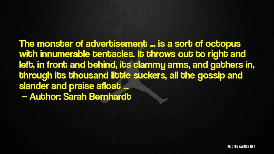 Tentacles Quotes By Sarah Bernhardt