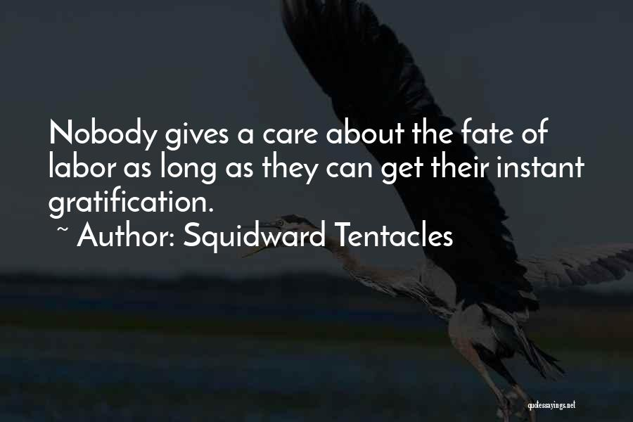 Tentacles Quotes By Squidward Tentacles