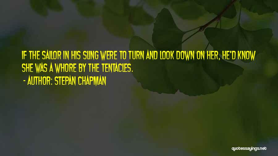 Tentacles Quotes By Stepan Chapman