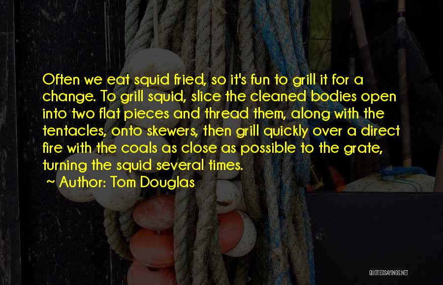 Tentacles Quotes By Tom Douglas