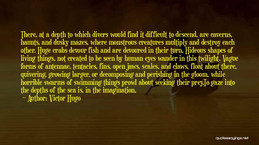 Tentacles Quotes By Victor Hugo