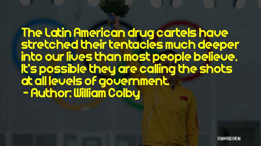 Tentacles Quotes By William Colby