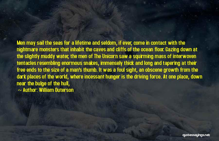 Tentacles Quotes By William Outerson