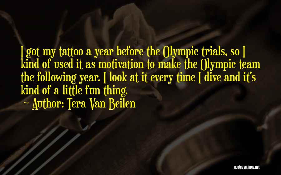 Tera Van Beilen Quotes 1339267