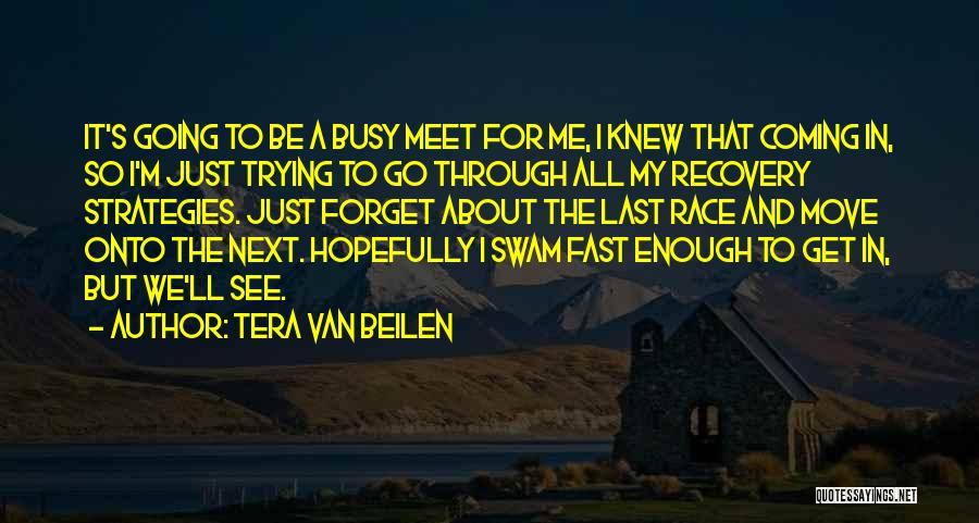 Tera Van Beilen Quotes 1389515
