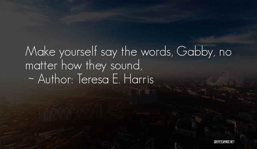 Teresa E. Harris Quotes 2048739