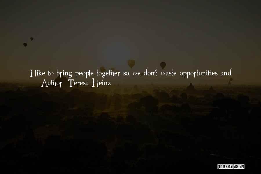 Teresa Heinz Quotes 1089047