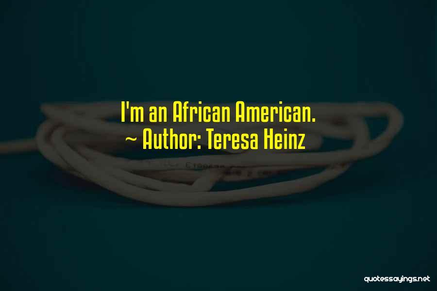 Teresa Heinz Quotes 395502