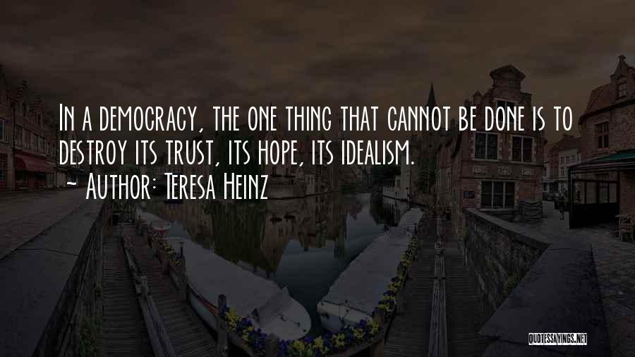 Teresa Heinz Quotes 670221