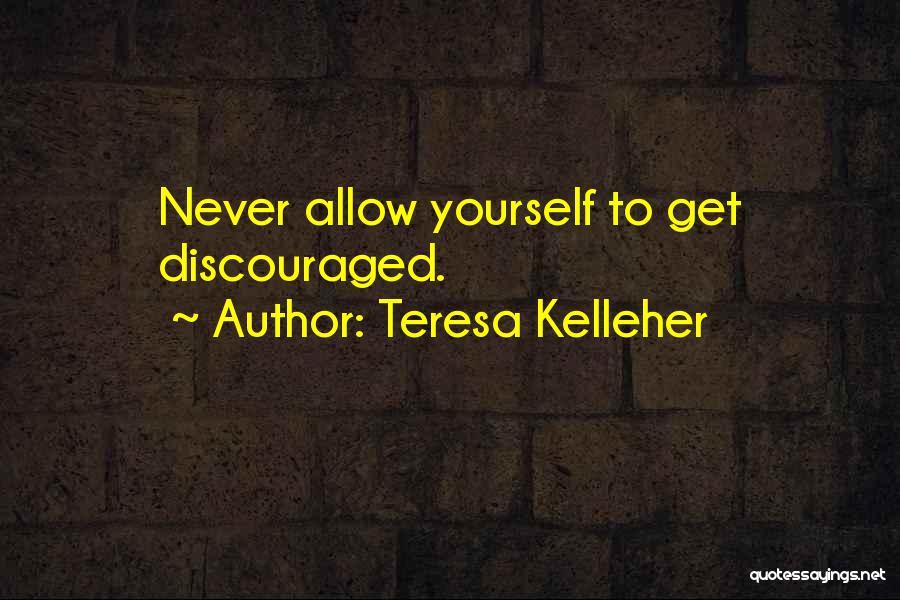 Teresa Kelleher Quotes 987166