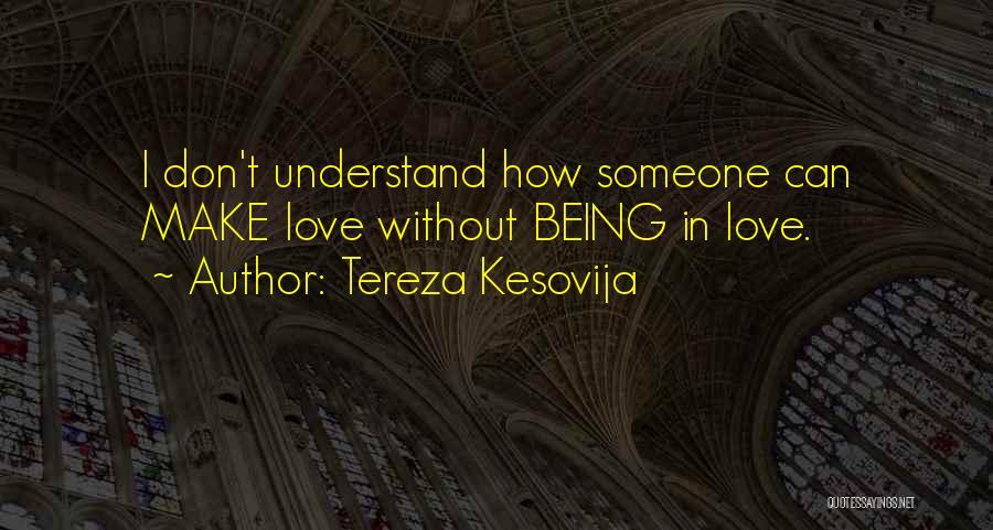 Tereza Kesovija Quotes 1414581