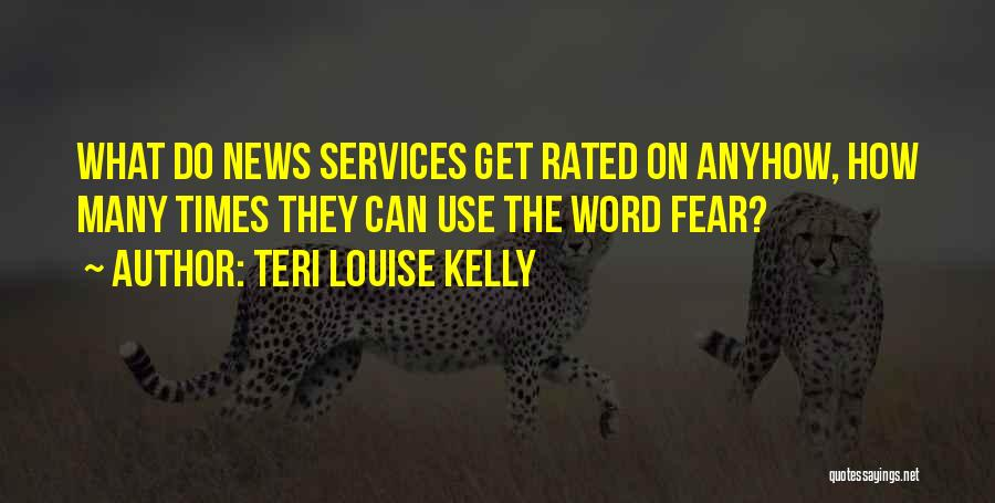 Teri Louise Kelly Quotes 1067616