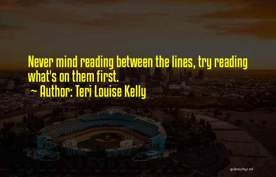 Teri Louise Kelly Quotes 1752800