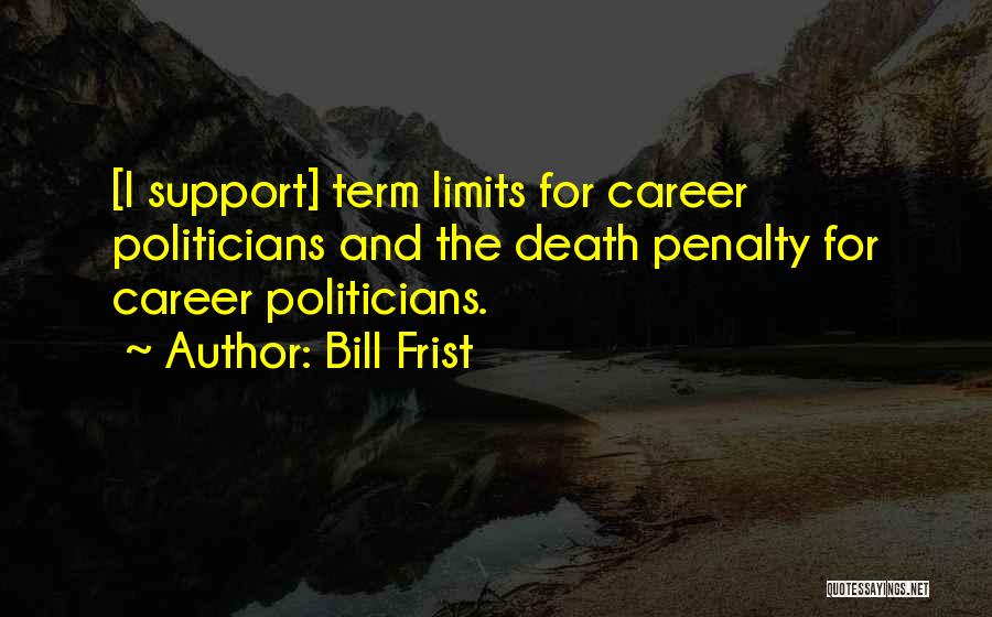 Term Limits Quotes By Bill Frist