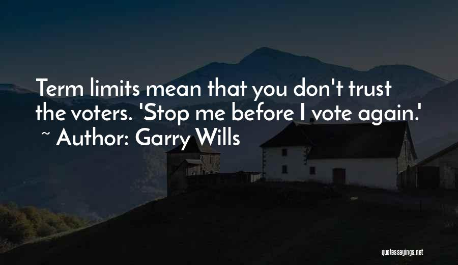 Term Limits Quotes By Garry Wills