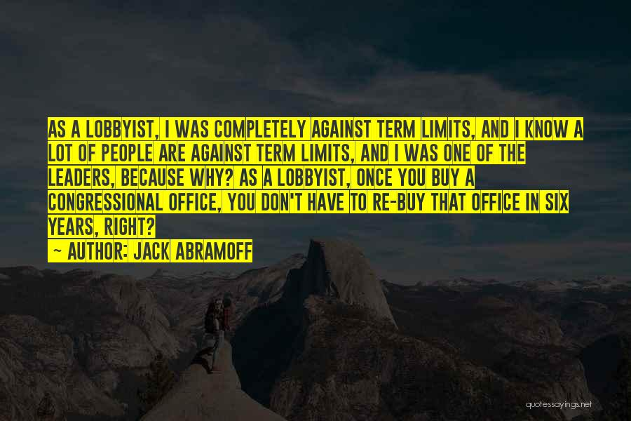 Term Limits Quotes By Jack Abramoff