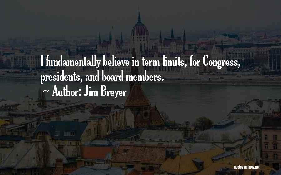 Term Limits Quotes By Jim Breyer