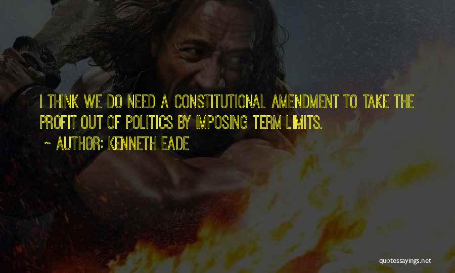 Term Limits Quotes By Kenneth Eade