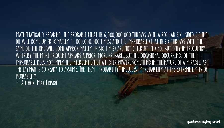 Term Limits Quotes By Max Frisch