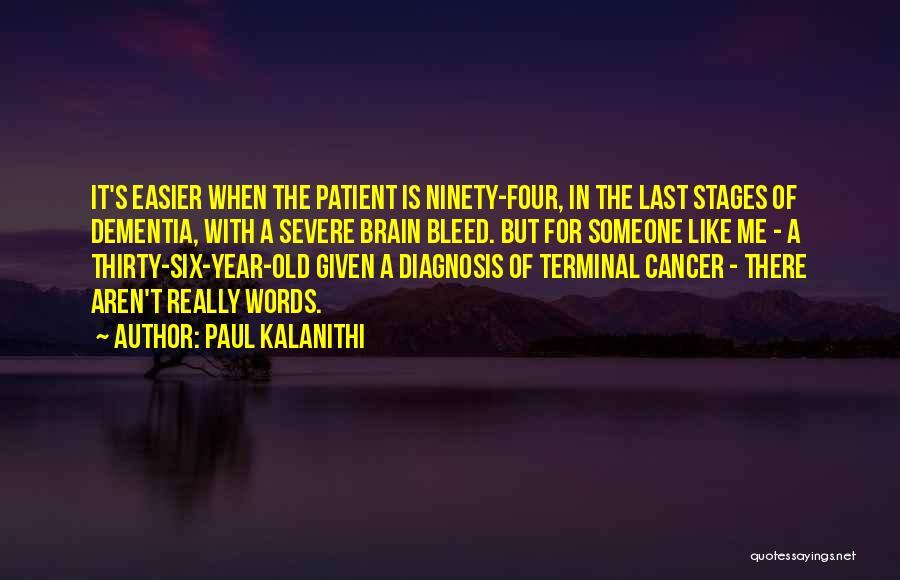 Terminal Diagnosis Quotes By Paul Kalanithi