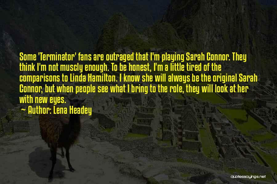 Terminator 2 Sarah Connor Quotes By Lena Headey