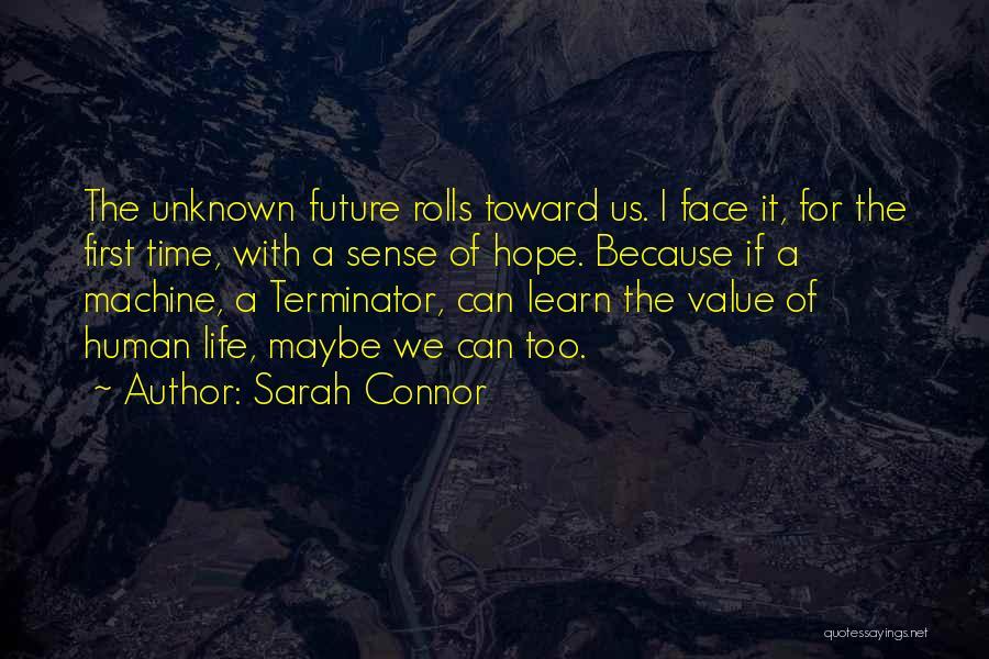 Terminator 2 Sarah Connor Quotes By Sarah Connor