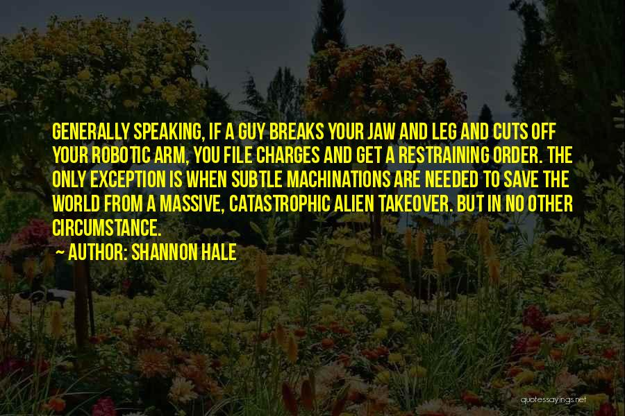 Terminator Rise Of The Machines Quotes By Shannon Hale