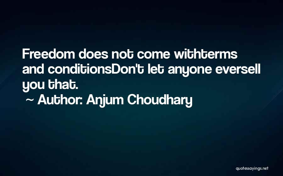 Terms And Conditions Quotes By Anjum Choudhary
