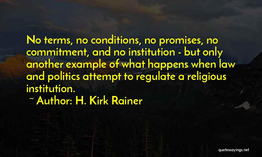 Terms And Conditions Quotes By H. Kirk Rainer
