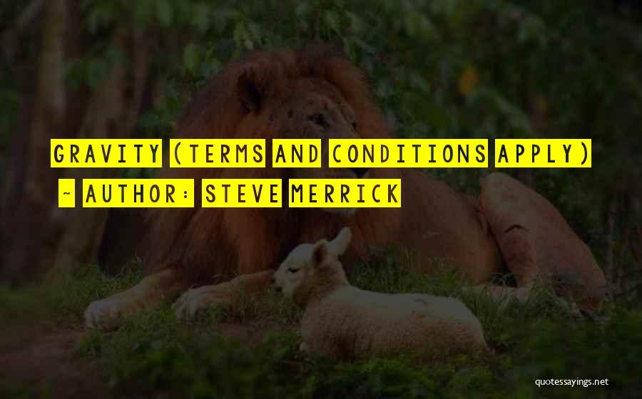 Terms And Conditions Quotes By Steve Merrick