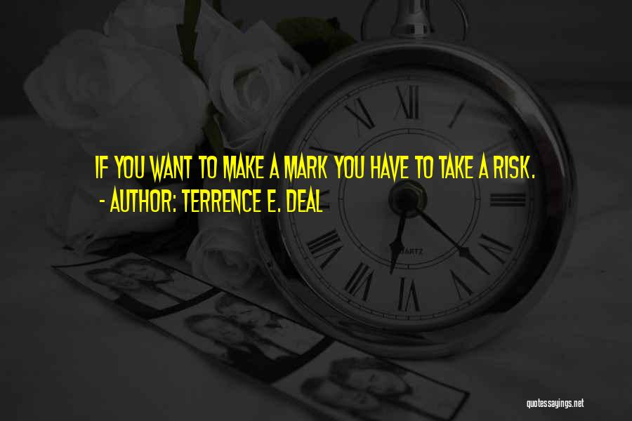 Terrence E. Deal Quotes 1196582