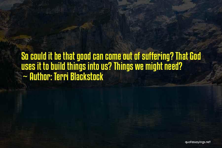 Terri Blackstock Quotes 1629161