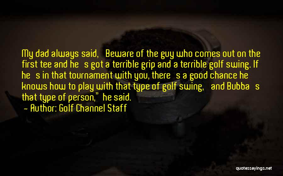 Terrible Dad Quotes By Golf Channel Staff