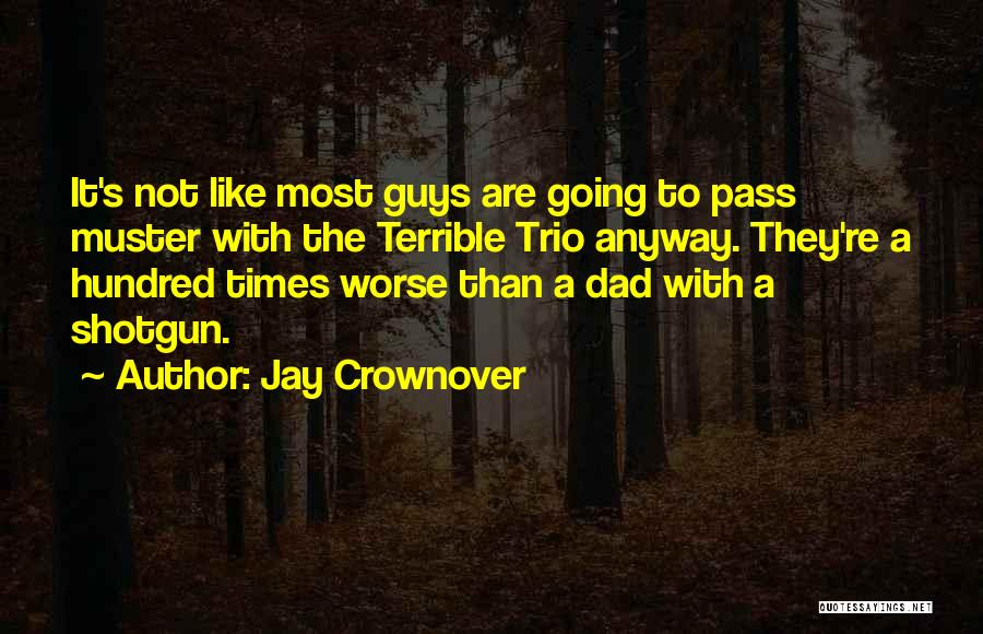 Terrible Dad Quotes By Jay Crownover