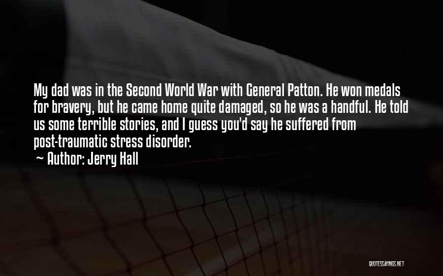 Terrible Dad Quotes By Jerry Hall